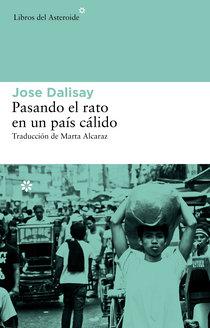 Viajad viajad malditos- Viajes- Blog de viajes- Viajar-Psando el rato en un país cálido- Jose Dalisay