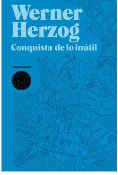 Viajad viajad malditos- Viajes- Blog de viajes- Viajar-Werner Herzog-Conquista inutil