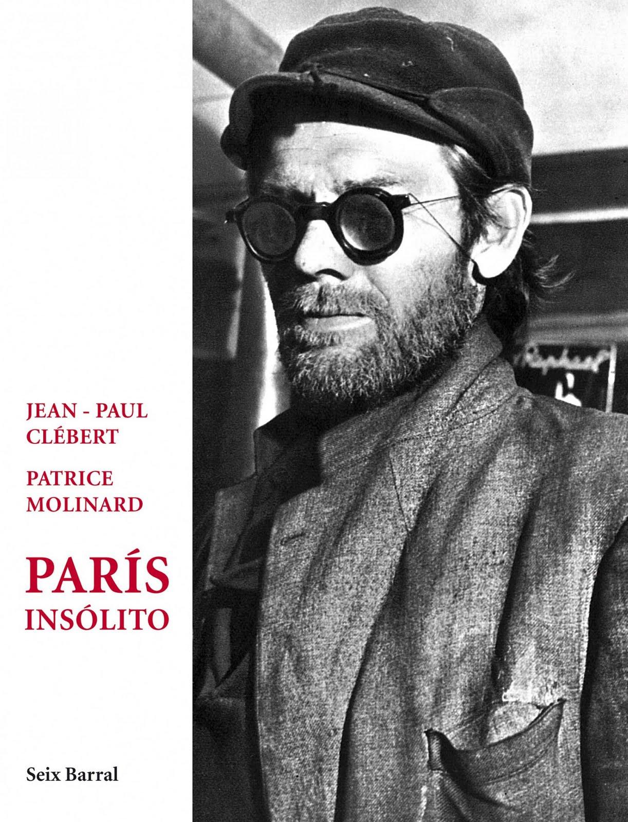 Viajad Viajad malditos- viajes- blog de viajes-viajar-París insólito- Jean Paul Clebert