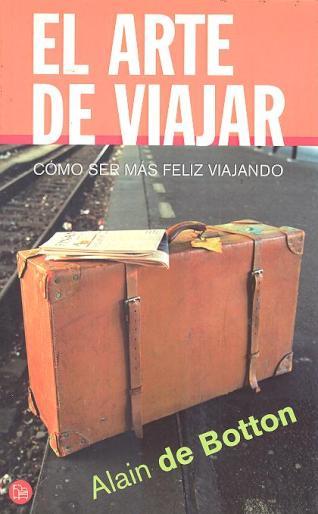 Viajadviajadmalditos- el arte de viajar- Alain de Botton