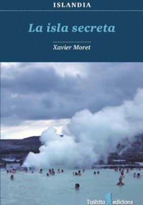 Viajad Viajad malditos- viajes- blog de viajes-viajar-La-isla-secreta-Xavier Moret