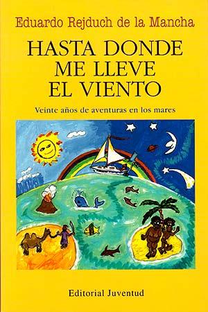 Viajad Viajad malditos-Hasta donde el viento me lleve-Eduardo Rejduch de la Mancha